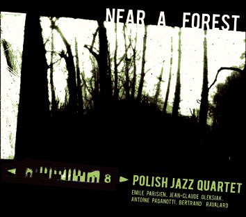 Near a forest - Polish Jazz Quartet (Bertrand Ravalard)